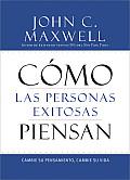 Como las Personas Exitosas Piensan = How Successful People Think