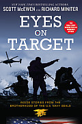 Eyes on Target Inside Stories from the Brotherhood of the US Navy SEALs