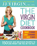 Virgin Diet Cookbook 150 Delicious Recipes to Lose the Fat & Feel Better Fast