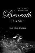Beneath This Man (This Man Trilogy)