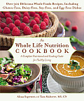 Whole Life Nutrition Cookbook Whole Foods Recipes for Personal & Planetary Health