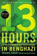 13 Hours: The Inside Account Of What Really Happened In Benghazi by Mitchell Zuckoff