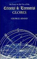 An Essay on the Use of the Celestial & Terrestrial Globes