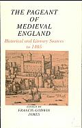 The Pageant of Medieval England: Historical and Literary Sources to 1485