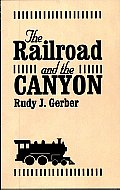 The Railroad and the Canyon