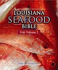 The Louisiana Seafood Bible, Volume 2: Fish
