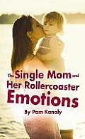 Single Mom & Her Rollercoaster Emotions
