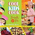 Cool Kids Cook: Fresh & Fit