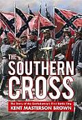 The Confederacy's First Battle Flag: The Story of the Southern Cross