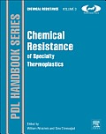 Chemical Resistance of Specialty Thermoplastics: Chemical Resistance