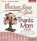 Chicken Soup for the Soul: Thanks Mom: 33 Stories of Favorite Moments, Mom to the Rescue, and What Goes Around