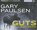 Guts: The True Stories Behind Hatchet and the Brian Books