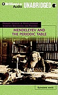Mendeleyev and the Periodic Table (Primary Sources of Revolutionary Scientific Discoveries and)