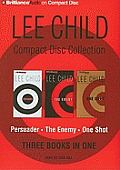 Lee Child Compact Disc Collection: Persuader/The Enemy/One Shot