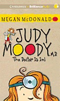 Judy Moody, M.D. (Book #5): The Doctor Is In! (Judy Moody)