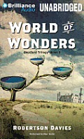 Deptford Trilogy #3: World of Wonders
