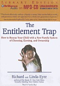 The Entitlement Trap: How to Rescue Your Child with a New Family System of Choosing, Earning, and Ownership