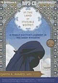 In the Land of Invisible Women: A Female Doctor's Journey in the Saudi Kingdom Cover