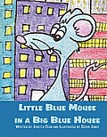 Little Blue Mouse in a Big Blue House
