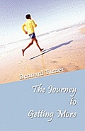 The Journey to Getting More