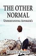 The Other Normal: Understanding Asperger's