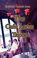 The Cafe Latte Tapes