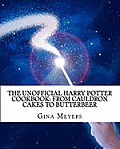 The Unofficial Harry Potter Cookbook: From Cauldron Cakes to Butterbeer