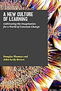 New Culture of Learning (11 Edition)