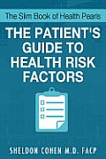 The Slim Book of Health Pearls: Am I at Risk? the Patient's Guide to Health Risk Factors