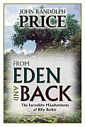 From Eden and Back: The Incredible Misadventures of Billy Barker