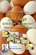 Just Eggs: Quick and Easy Show Me How Video Picture Book Recipes