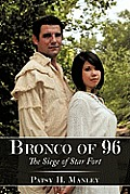 Bronco of 96: The Siege of Star Fort