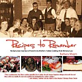 Recipes to Remember: A Memoir of My Epicurean Travels & Mother's Homemade Italian Cooking