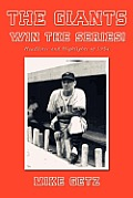 The Giants Win the Series!: Headlines and Highlights of 1954