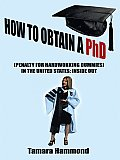 How to Obtain a PhD (Penalty for Hardworking Dummies) in the United States: Inside out