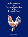 An Introduction to Form and Feathering of the Domestic Fowl