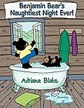 Benjamin Bear's Naughtiest Night Ever!