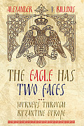 The Eagle Has Two Faces: Journeys through Byzantine Europe