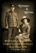 Romance and Rations. the Postcards of Leo Sidebottom Company 351 British Expeditionary Force France Ww1