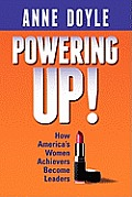 Powering Up How Americas Women Achievers Become Leaders