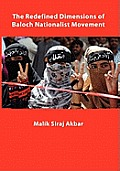 The Redefined Dimensions of Baloch Nationalist Movement
