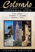 Colorado: A History of the Centennial State, Fourth Edition: A History of the Centennial State, Fourth Edition