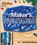 Maker's Manual : a Practical Guide To the New Industrial Revolution (15 Edition)