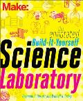 Make: The Annotated Build-It-Yourself Science Laboratory: Build Over 200 Pieces of Science Equipment!
