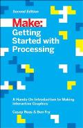 Make: Getting Started with Processing: A Hands-On Introduction to Making Interactive Graphics