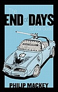The End of Days Survival Guide: Preparing for the Worst