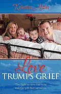 Love Trumps Grief: The Fight to Save Our Sons and the Gift That Saved Us