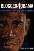 Blogger4obama: Views from a CNN Ireporter and Beyond