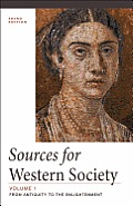 Sources for Western Society, Volume I: From Antiquity To the Enlightenment (3RD 14 Edition)