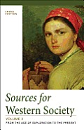 Sources of Western Society, Volume 2 (3RD 13 Edition)
